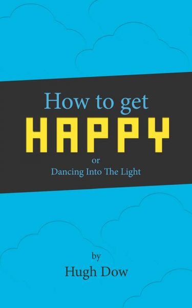 Hugh Dow How to Get Happy cover